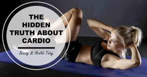 The Hidden Truth About Cardio